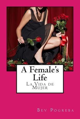 A Female's Life: Poetry about Love and Growing Up in English Spanish