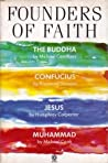 Founders of Faith: The Buddha by Michael Carrithers; Confucius by Raymond Dawson; Jesus by Humphrey Carpenter; Muhammad by Michael Cook