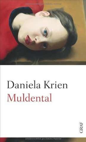 Muldental by Daniela Krien
