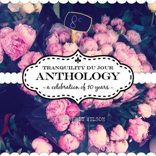 Tranquility du Jour Anthology