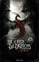 Sur la piste des dragons oubliés - Intégrale (Black'mor Chronicles, #1)
