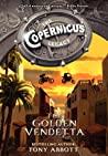 The Golden Vendetta (The Copernicus Legacy, #3)