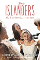 The Islanders, Vol. 2: Nina Won't Tell / Ben's in Love (Making Out, #3-4)