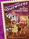 The Mystery of the Suspicious Spices (Greetings from Somewhere #6)