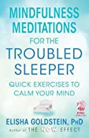 The now effect for the troubled sleeper by elisha goldstein mindfulness meditations for the troubled sleeper with embedded videos the now effect fandeluxe PDF