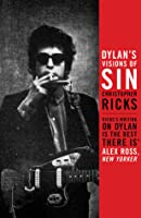 Dylan's Visions of Sin. Christopher Ricks