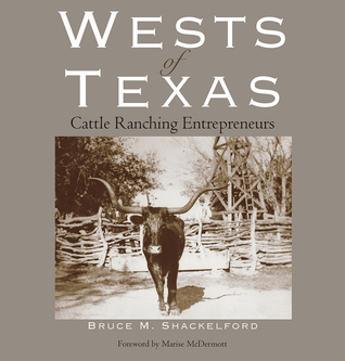 The Wests of Texas: Cattle Ranching Entrepreneurs