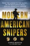 Modern American Snipers: From The Legend to The Reaper---on the Battlefield with Special Operations Snipers