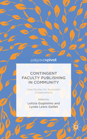 Contingent Faculty Publishing in Community: Case Studies for Successful Collaborations