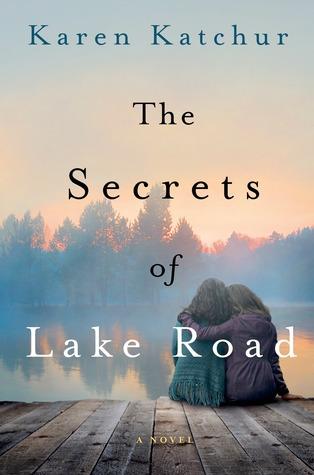 The Secrets of Lake Road by Karen Katchur