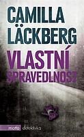 Vlastní spravedlnost by Camilla Läckberg