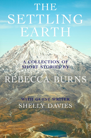 The Settling Earth by Rebecca  Burns