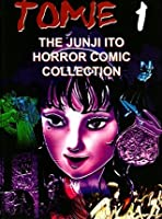Tomie (The Junji Ito Horror Comic Collection, #1)