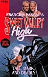 Tall, Dark, and Deadly (Sweet Valley Hig, #126)
