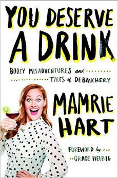 You Deserve a Drink by Mamrie Hart