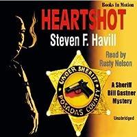Heartshot (An Undersheriff Bill Gastner Mistery, #1).