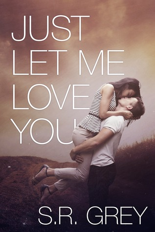 Just Let Me Love You (Judge Me Not, #3)