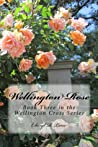 Wellington Rose (Wellington Cross, #3)