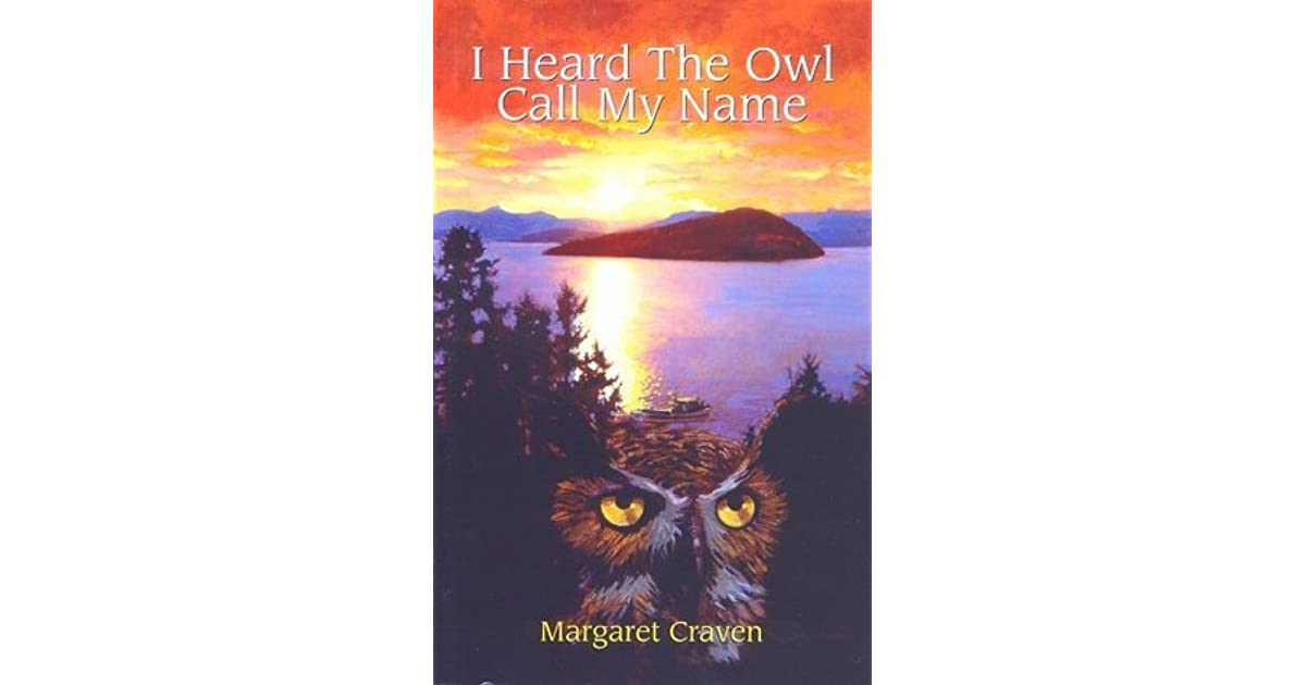 a literary analysis of the book i heard the owl call my name by margaret craven I heard the owl call my name - literature and its times i heard the owl call my name by margaret craven i heard the owl call my name is a book about.