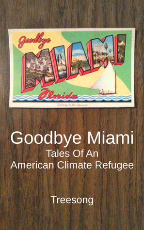 Goodbye Miami: Tales Of An American Climate Refugee