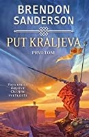 Put kraljeva - I tom (The Stormlight Archive #1, Part 1 of 2)