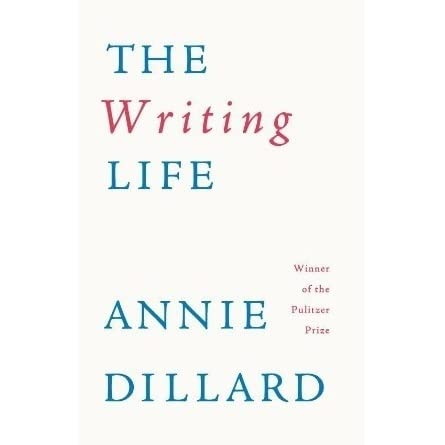 Annie Dillard and the Writing Life