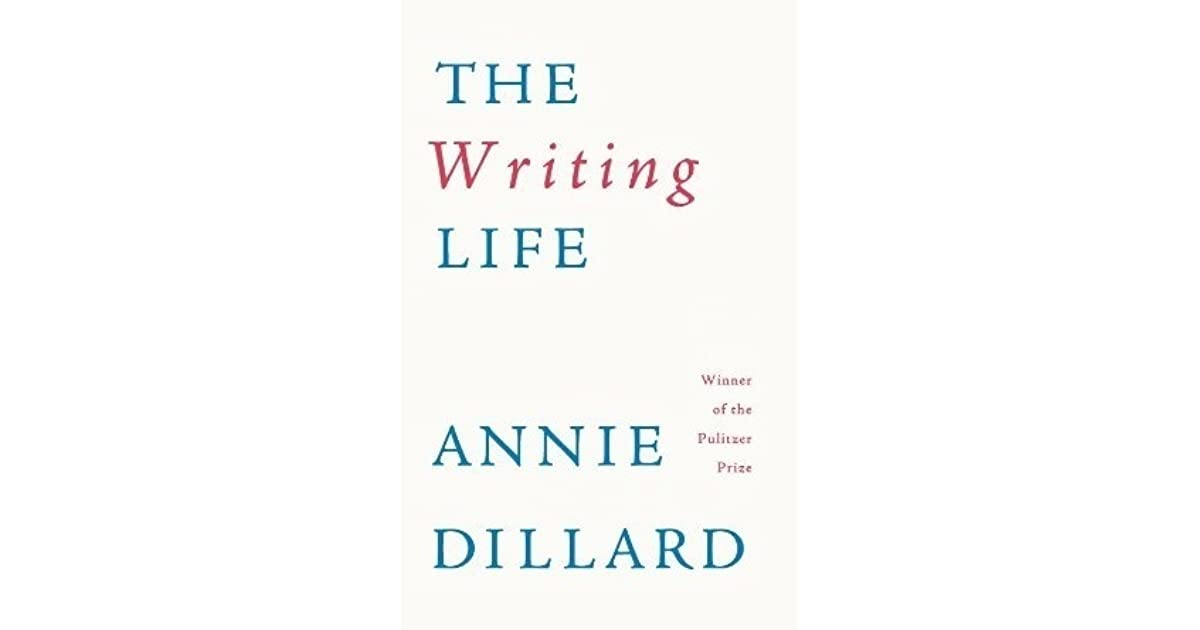 dd47a56853a The Writing Life by Annie Dillard