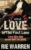 Love, In the Fast Lane (Carolina Bad Boys, #2)