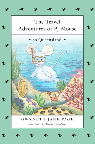 The Travel Adventures of PJ Mouse In Queensland (Book #2)