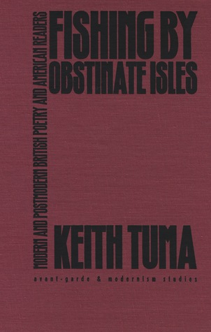 Fishing by Obstinate Isles: Modern and Postmodern British Poetry and American Readers