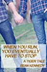 When You Run, You Eventually Have to Stop (Tigers and Devils, #1.1)