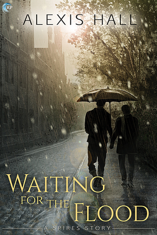 Waiting for the Flood by Alexis  Hall