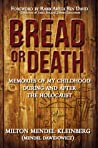Bread or Death by Milton Mendel Kleinberg