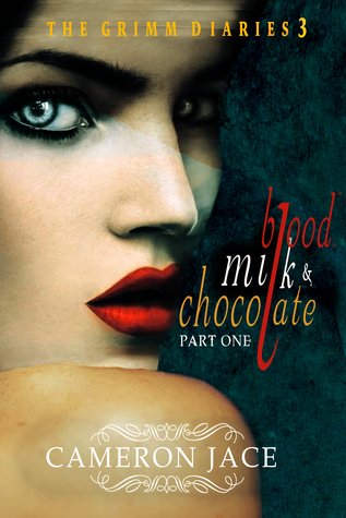 Blood, Milk, and Chocolate - Part One