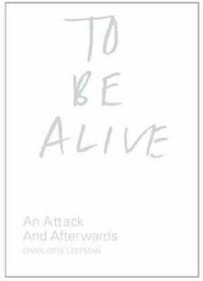 To Be Alive : An Attack and Afterwards