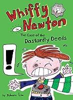 Whiffy Newton in the Case of the Dastardly Deeds (Whiffy Newton, #1)
