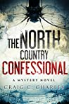 The North Country Confessional by Craig C. Charles