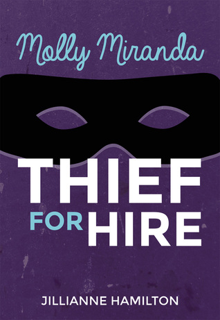 Molly Miranda: Thief for Hire (Molly Miranda, #1)