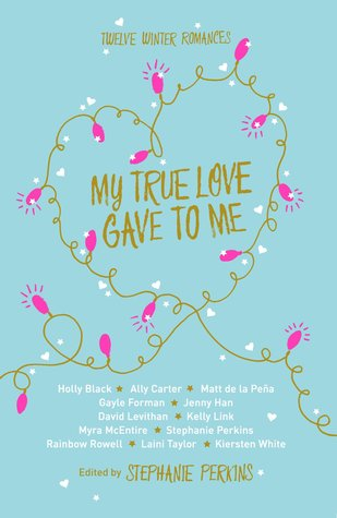 My True Love Gave to Me: Twelve Winter Romances