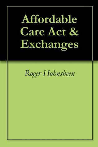 Affordable Care Act & Exchanges