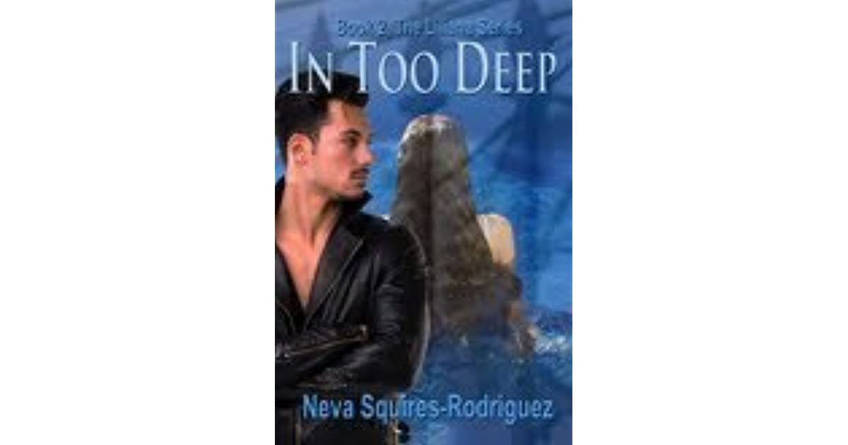 Read In Too Deep Liliana 2 By Neva Squires Rodriguez