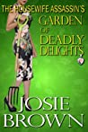 The Housewife Assassin's Garden of Deadly Delights (Housewife Assassin, #10)