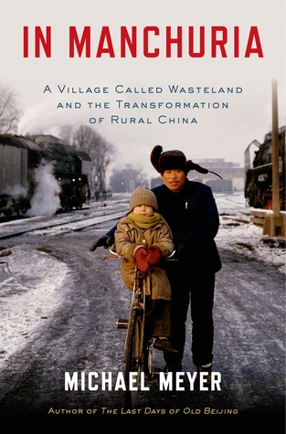 In Manchuria: Journeys Across China's Northeast Frontier