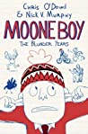 Moone Boy: The Blunder Years (Moone Boy #1)