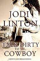 Talk Dirty to Me, Cowboy: A Deputy Laney Briggs Novella (Deputy Laney Briggs )