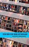 Ich bin ein Bibliothekar!