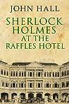 Sherlock Holmes At the Raffles Hotel