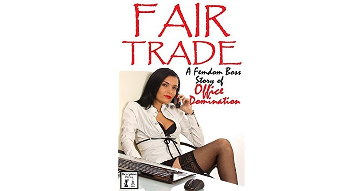 Fair Trade A Femdom Boss Story Of Office Domination By -2123