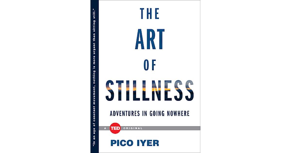 pico iyers essay the joy of quiet