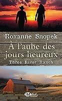 À l'aube des jours heureux (Three River Ranch, #1)